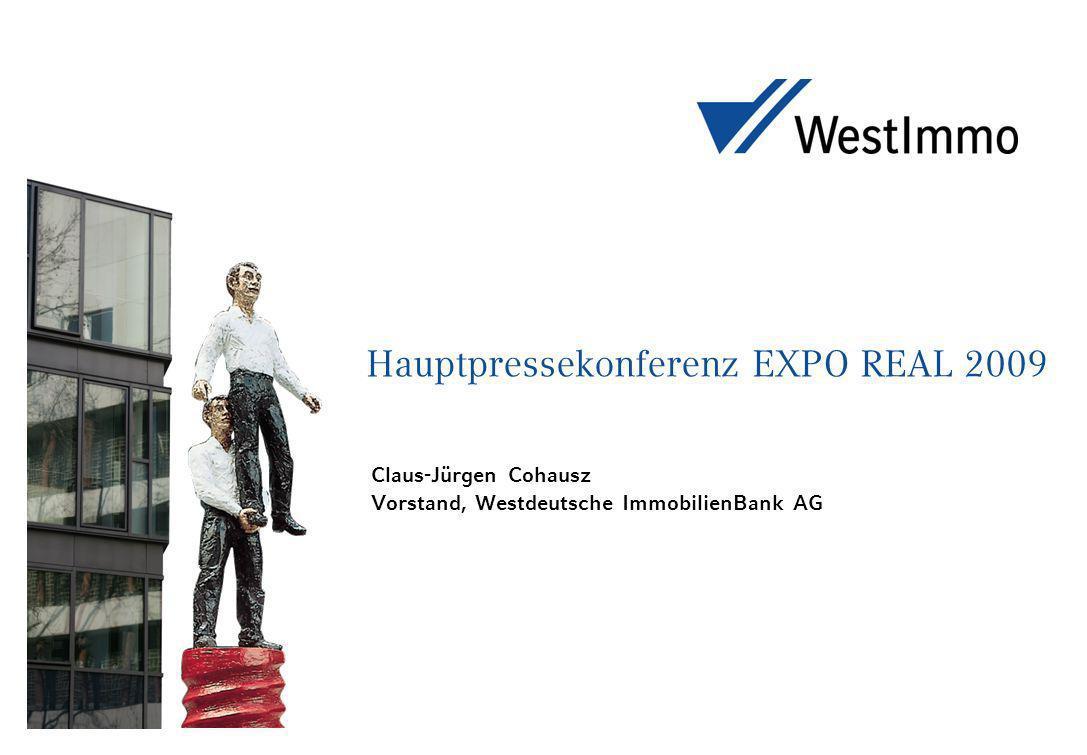 Hauptpressekonferenz EXPO REAL 2009 Claus-Jürgen Cohausz Vorstand, Westdeutsche ImmobilienBank AG