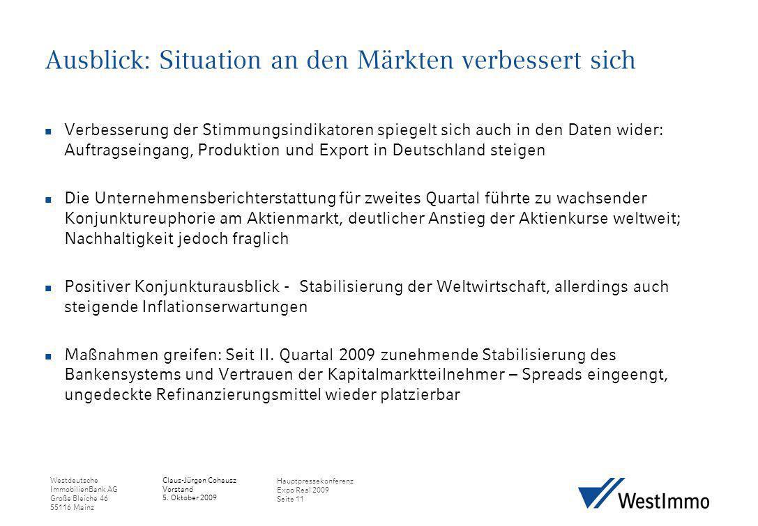 Westdeutsche ImmobilienBank AG Große Bleiche 46 55116 Mainz Claus-Jürgen Cohausz Vorstand 5. Oktober 2009 Hauptpressekonferenz Expo Real 2009 Seite 11
