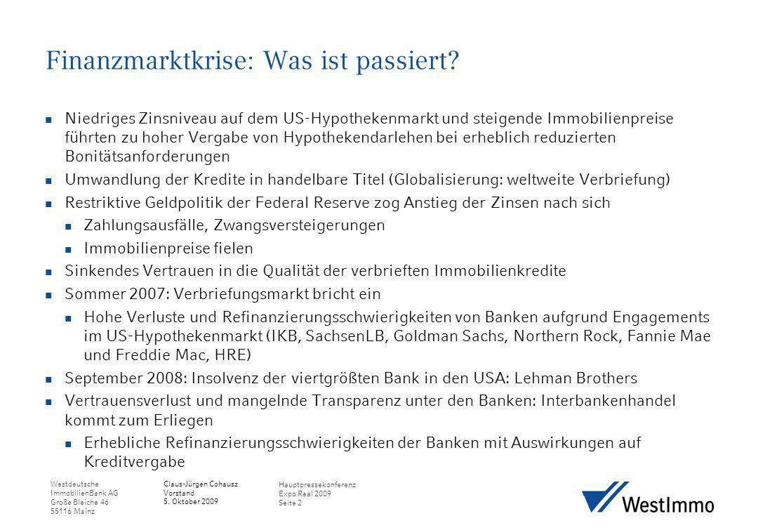 Westdeutsche ImmobilienBank AG Große Bleiche 46 55116 Mainz Claus-Jürgen Cohausz Vorstand 5. Oktober 2009 Hauptpressekonferenz Expo Real 2009 Seite 2