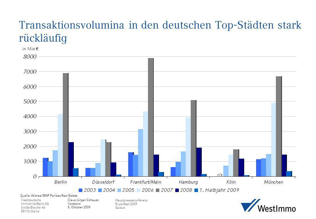 Westdeutsche ImmobilienBank AG Große Bleiche 46 55116 Mainz Claus-Jürgen Cohausz Vorstand 5. Oktober 2009 Hauptpressekonferenz Expo Real 2009 Seite 6