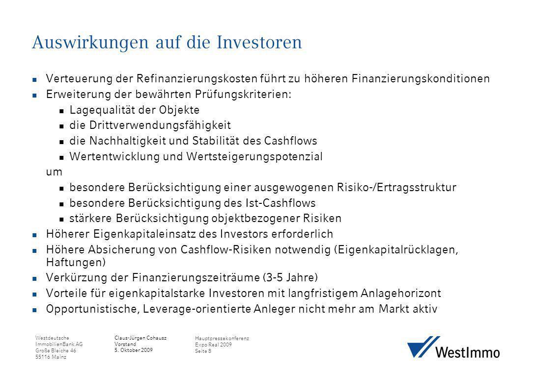 Westdeutsche ImmobilienBank AG Große Bleiche 46 55116 Mainz Claus-Jürgen Cohausz Vorstand 5. Oktober 2009 Hauptpressekonferenz Expo Real 2009 Seite 8