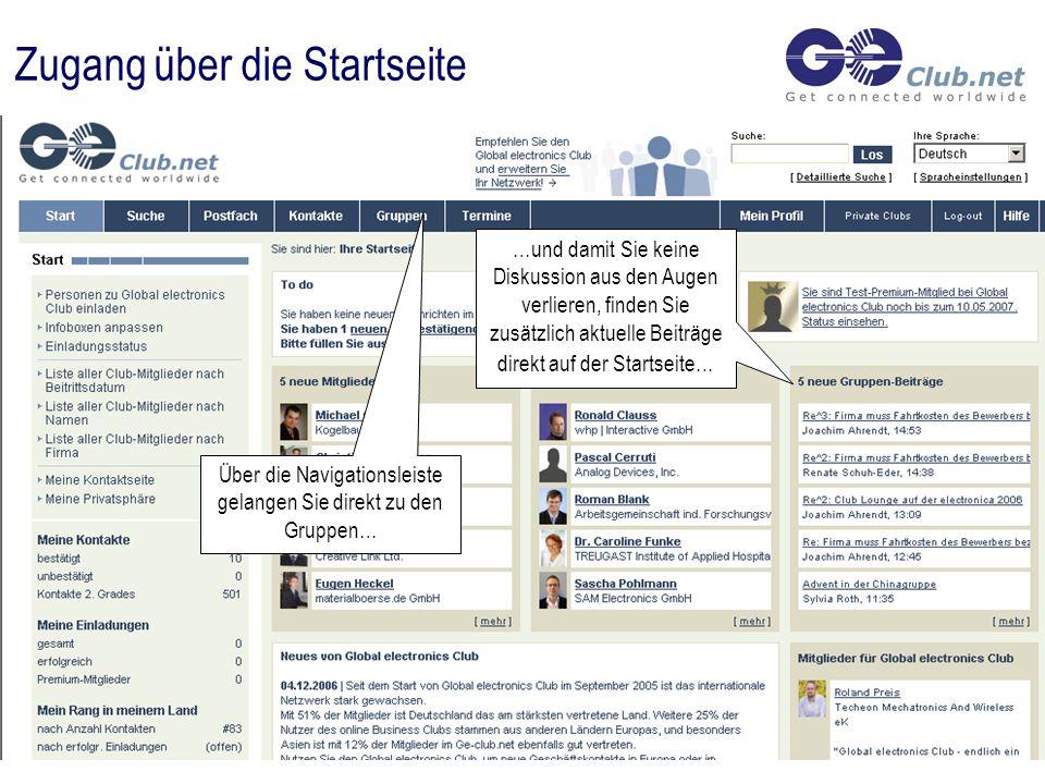 Zugang über die Startseite …und damit Sie keine Diskussion aus den Augen verlieren, finden Sie zusätzlich aktuelle Beiträge direkt auf der Startseite… Über die Navigationsleiste gelangen Sie direkt zu den Gruppen…
