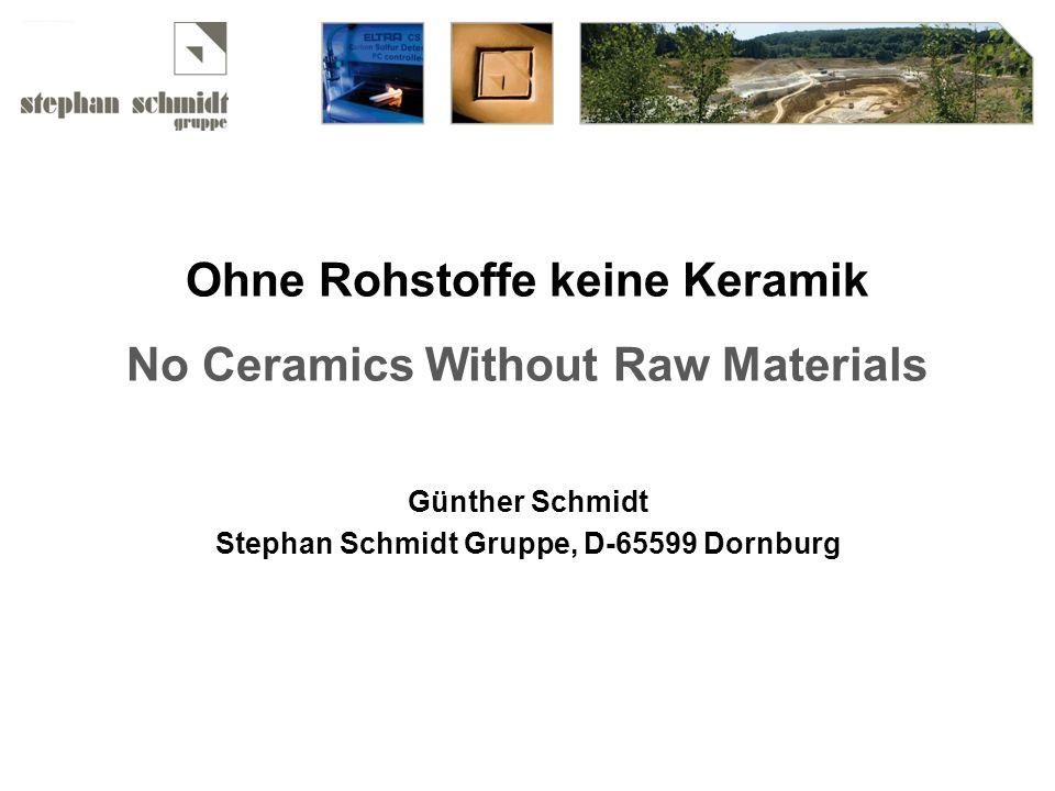 Ohne Rohstoffe keine Keramik No Ceramics Without Raw Materials Günther Schmidt Stephan Schmidt Gruppe, D-65599 Dornburg