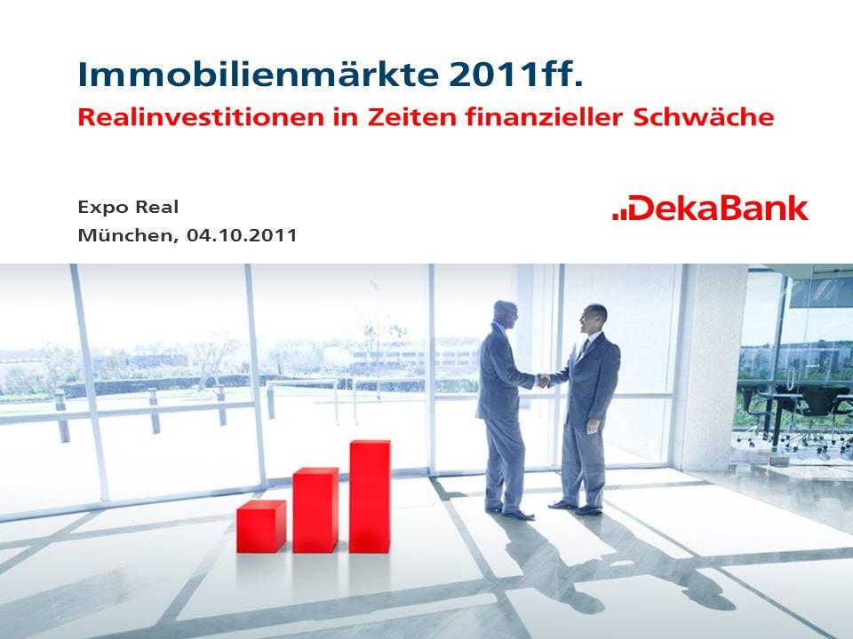 Immobilienmärkte 2011ff. Realinvestitionen in Zeiten finanzieller Schwäche Expo Real München, 04.10.2011