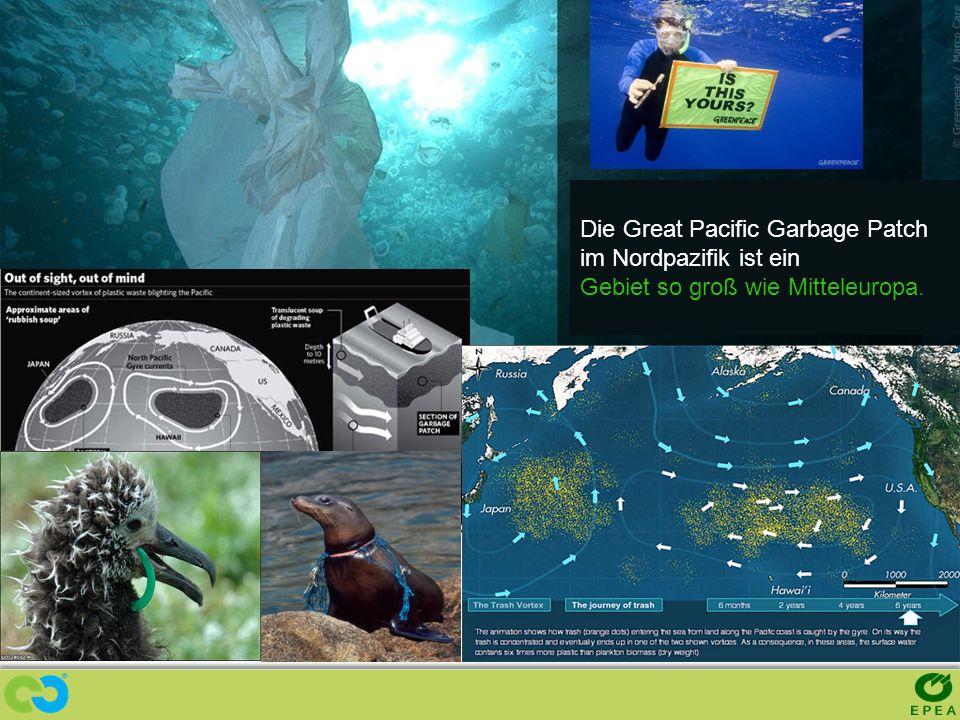 Die Great Pacific Garbage Patch im Nordpazifik ist ein Gebiet so groß wie Mitteleuropa.