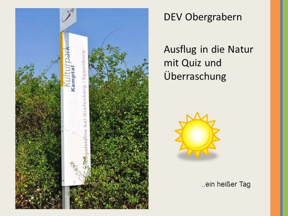 DEV Obergrabern Ausflug in die Natur mit Quiz und Überraschung..ein heißer Tag