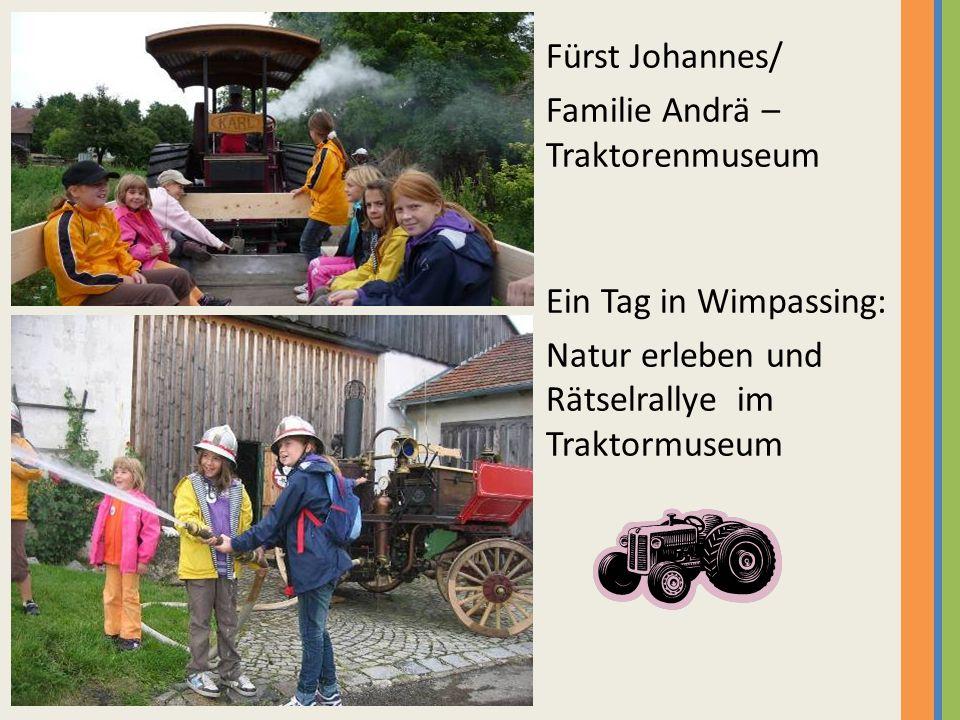 Fürst Johannes/ Familie Andrä – Traktorenmuseum Ein Tag in Wimpassing: Natur erleben und Rätselrallye im Traktormuseum