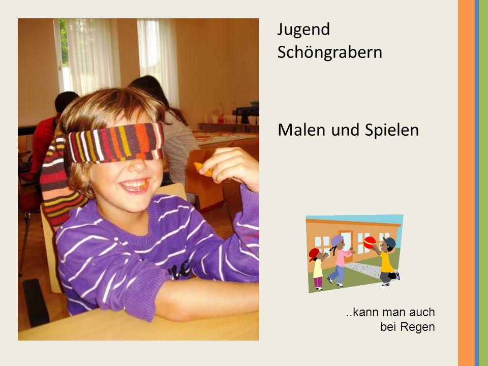 Jugend Schöngrabern Malen und Spielen..kann man auch bei Regen