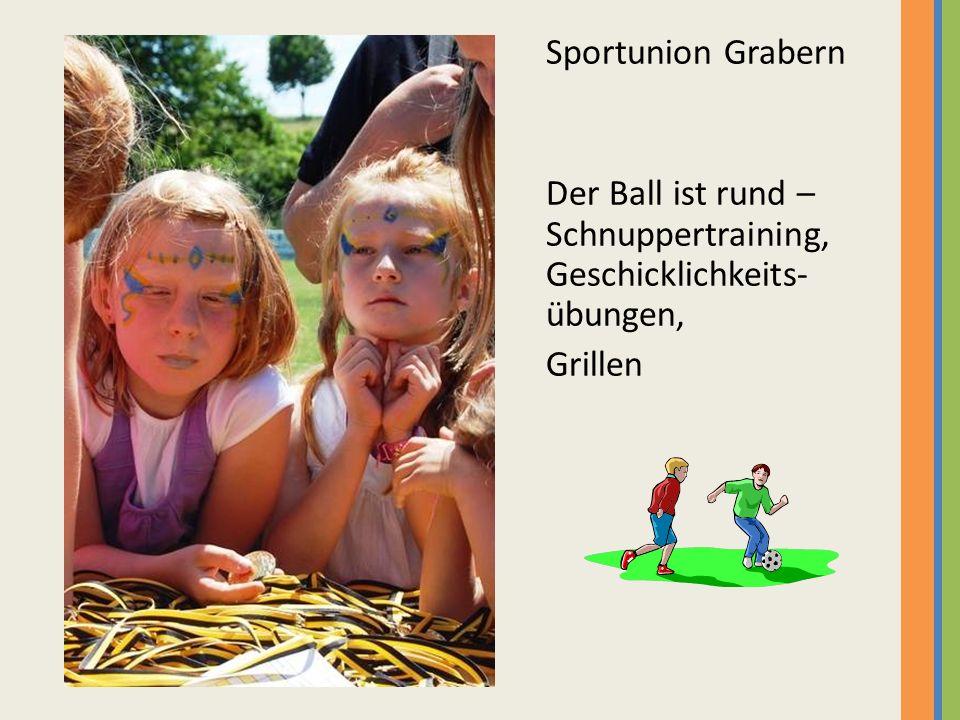 Sportunion Grabern Der Ball ist rund – Schnuppertraining, Geschicklichkeits- übungen, Grillen