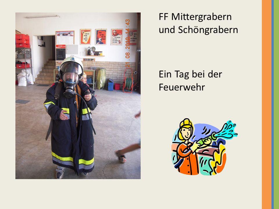 FF Mittergrabern und Schöngrabern Ein Tag bei der Feuerwehr