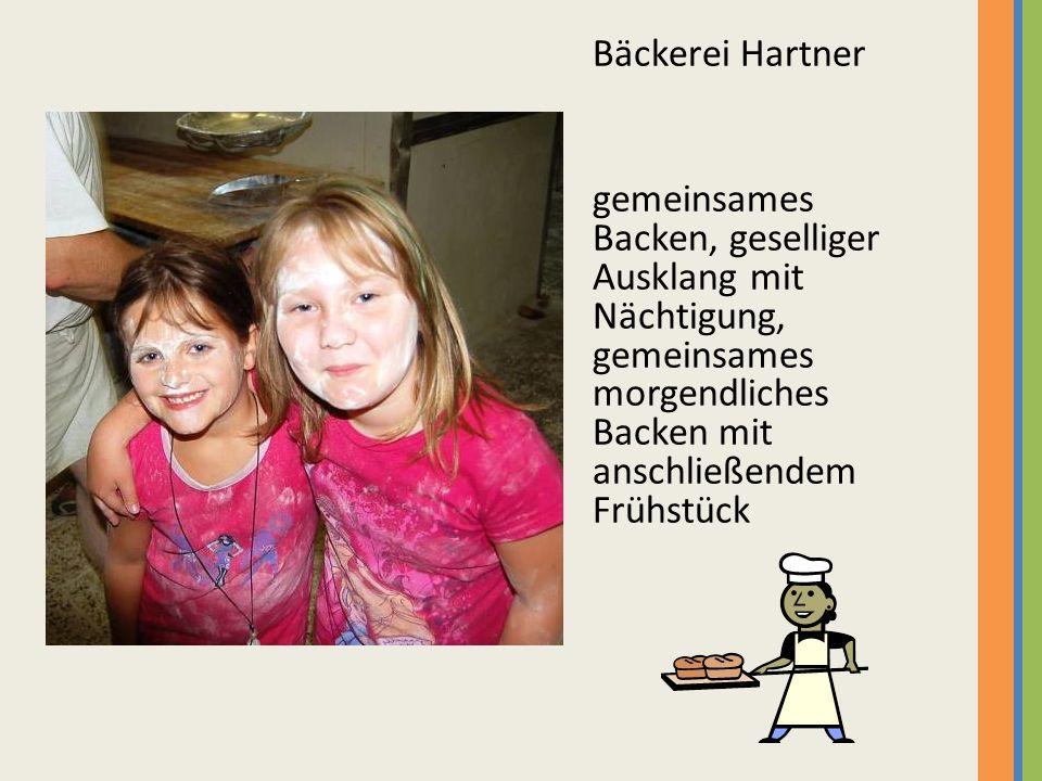 Bäckerei Hartner gemeinsames Backen, geselliger Ausklang mit Nächtigung, gemeinsames morgendliches Backen mit anschließendem Frühstück