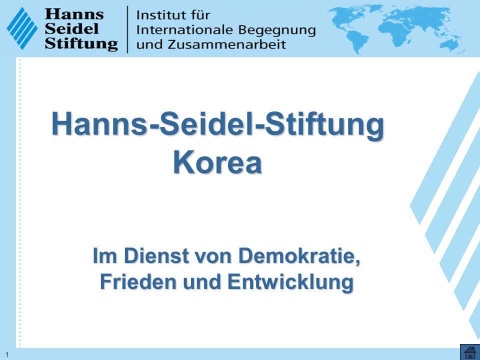 1 Hanns-Seidel-Stiftung Korea Im Dienst von Demokratie, Frieden und Entwicklung