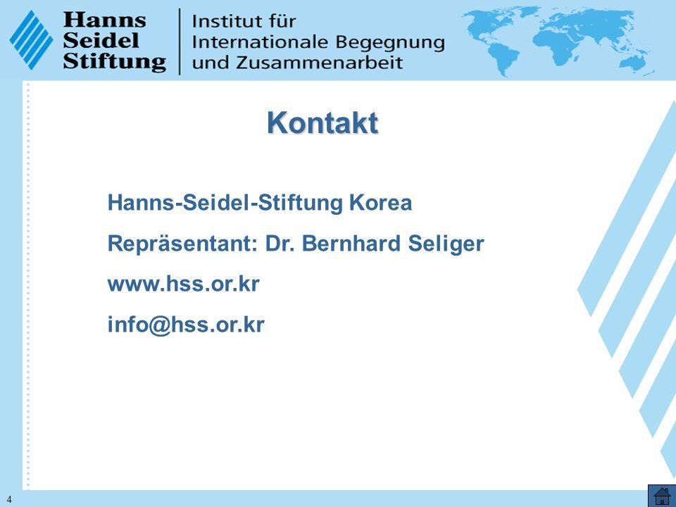 4 Kontakt Hanns-Seidel-Stiftung Korea Repräsentant: Dr.