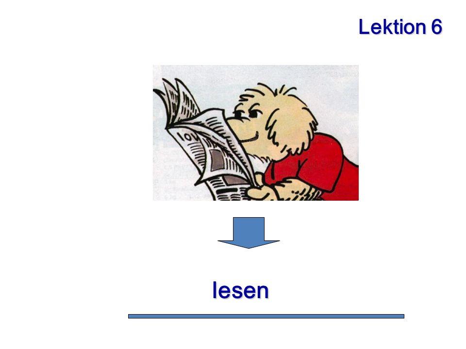 Lektion 6 lesen lesen