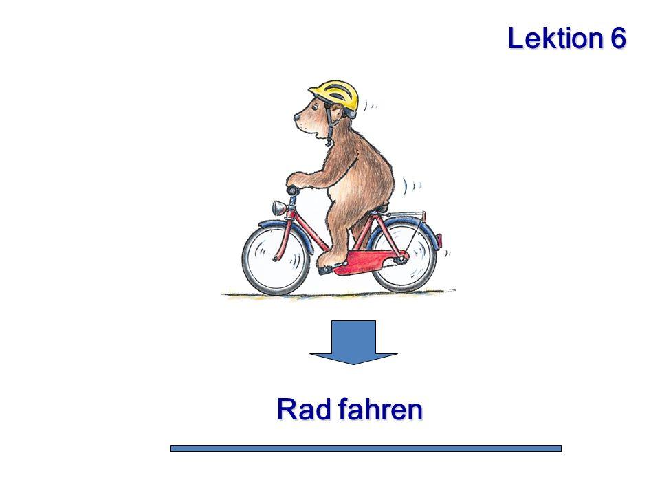 Lektion 6 Rad fahren Rad fahren