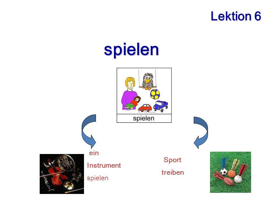 spielen spielen Lektion 6 ein Instrument spielen Sport treiben