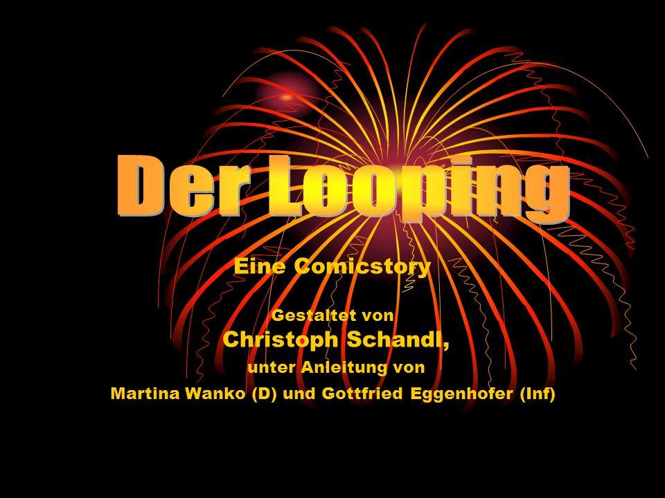 Eine Comicstory Gestaltet von Christoph Schandl, unter Anleitung von Martina Wanko (D) und Gottfried Eggenhofer (Inf)