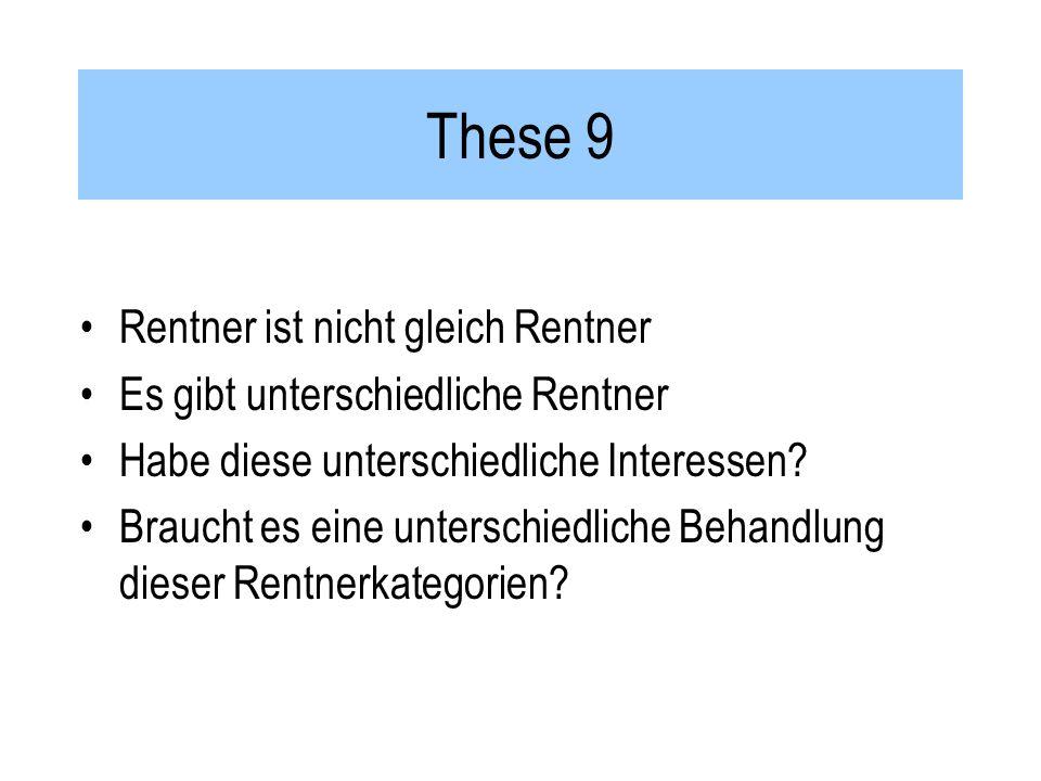 These 9 Rentner ist nicht gleich Rentner Es gibt unterschiedliche Rentner Habe diese unterschiedliche Interessen.