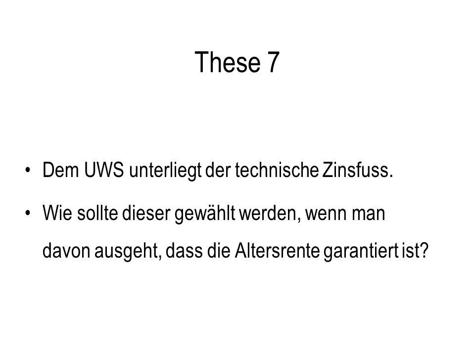 These 8 Soll/kann durch einen zu hohen UWS der Trend zur Kapitalabfindung in der 2.