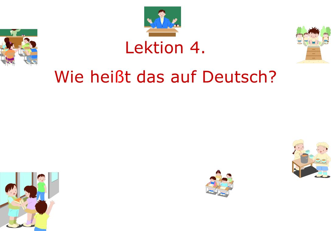 Project by For Warm Guys Lektion 4. Wie heißt das auf Deutsch?