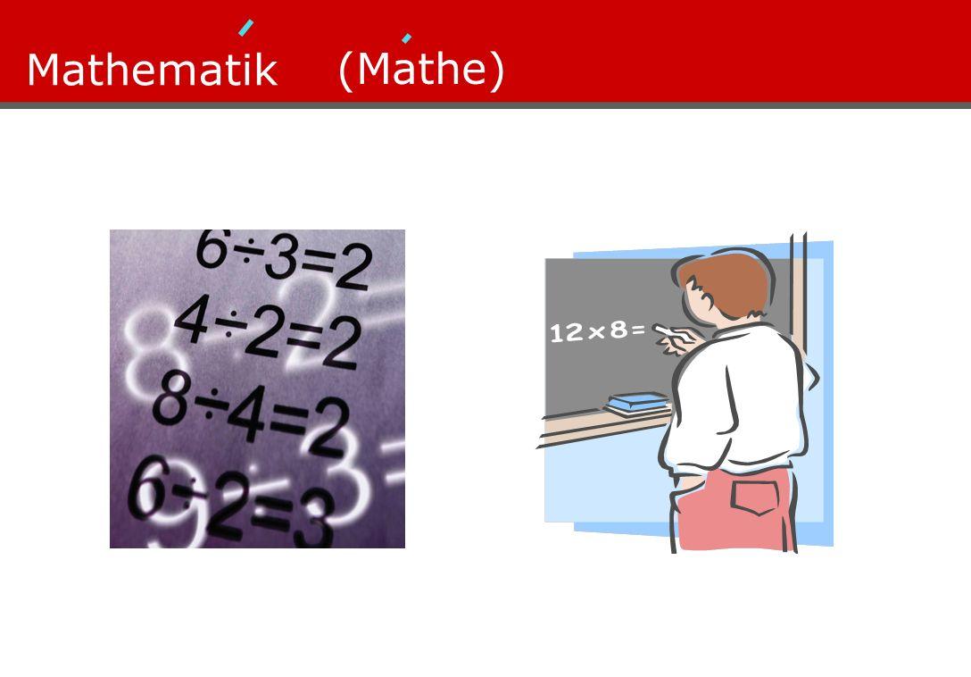 Mathematik (Mathe)