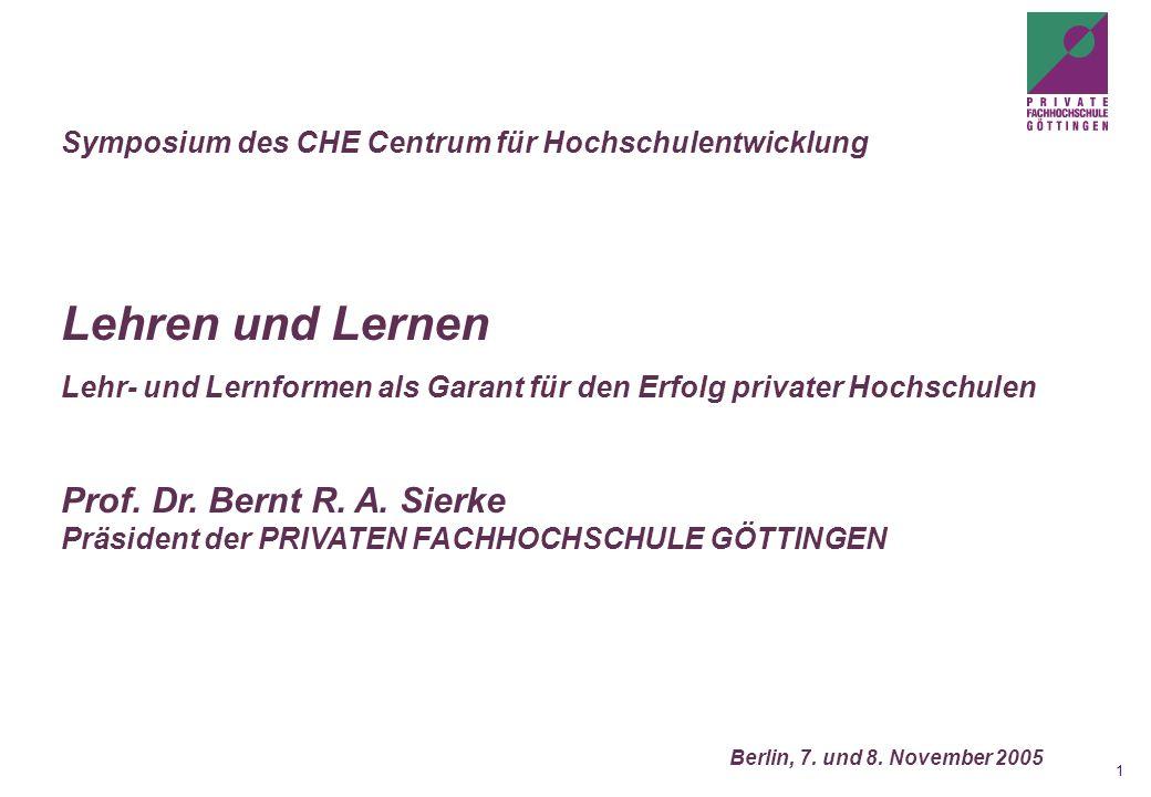 1 Berlin, 7. und 8. November 2005 Symposium des CHE Centrum für Hochschulentwicklung Lehren und Lernen Lehr- und Lernformen als Garant für den Erfolg