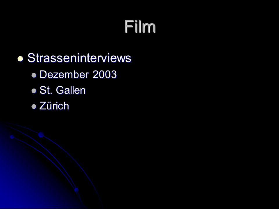 Film Strasseninterviews Strasseninterviews Dezember 2003 Dezember 2003 St. Gallen St. Gallen Zürich Zürich