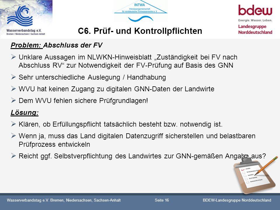 Wasserverbandstag e.V. Bremen, Niedersachsen, Sachsen-AnhaltBDEW-Landesgruppe Norddeutschland C6. Prüf- und Kontrollpflichten Problem: Abschluss der F
