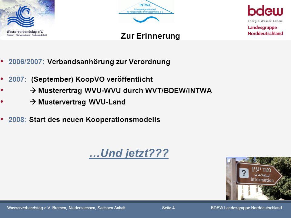 Wasserverbandstag e.V. Bremen, Niedersachsen, Sachsen-AnhaltBDEW-Landesgruppe Norddeutschland Zur Erinnerung 2006/2007: Verbandsanhörung zur Verordnun