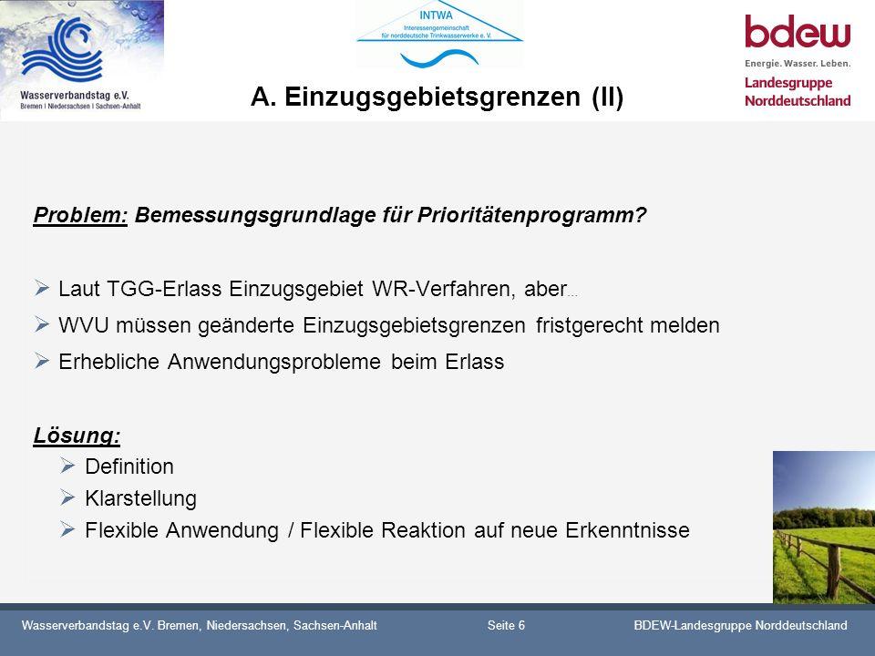 Wasserverbandstag e.V. Bremen, Niedersachsen, Sachsen-AnhaltBDEW-Landesgruppe Norddeutschland A. Einzugsgebietsgrenzen (II) Problem: Bemessungsgrundla