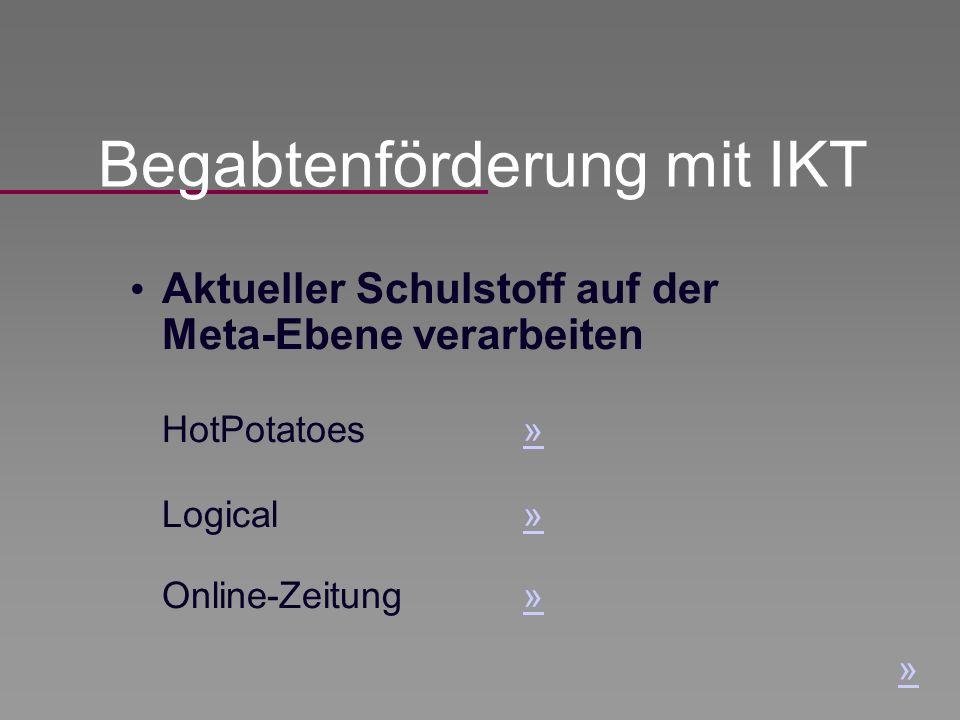 Aktueller Schulstoff auf der Meta-Ebene verarbeiten HotPotatoes » » Logical » » Online-Zeitung » » Begabtenförderung mit IKT »