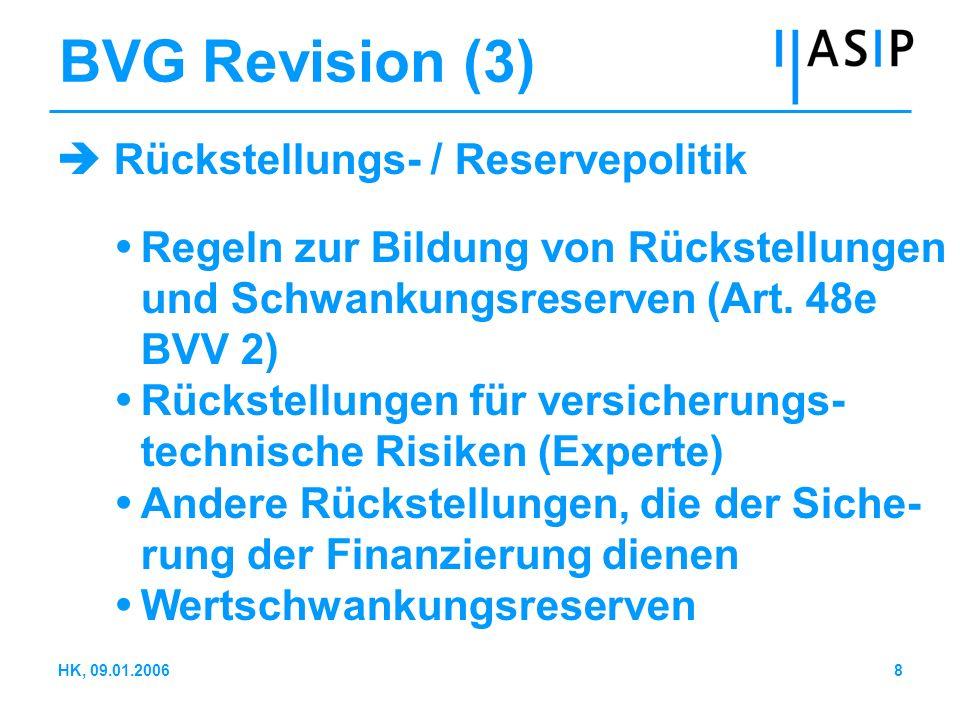 8HK, 09.01.2006 BVG Revision (3) Rückstellungs- / Reservepolitik Regeln zur Bildung von Rückstellungen und Schwankungsreserven (Art. 48e BVV 2) Rückst