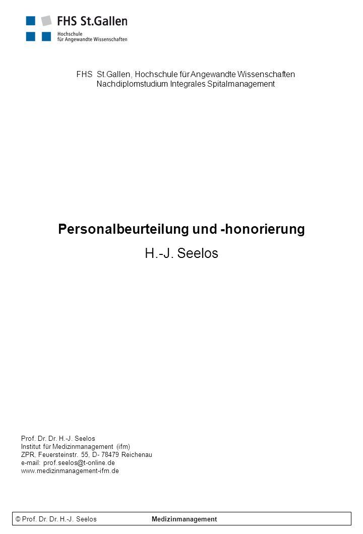 © Prof.Dr. Dr. H.-J. Seelos Personalbeurteilung und -honorierung 82 Ziele Was will ich erreichen.