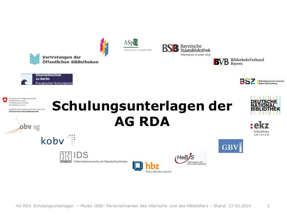 Schulungsunterlagen der AG RDA Vertretungen der Öffentlichen Bibliotheken AG RDA Schulungsunterlagen – Modul GND: Personennamen des Altertums und des