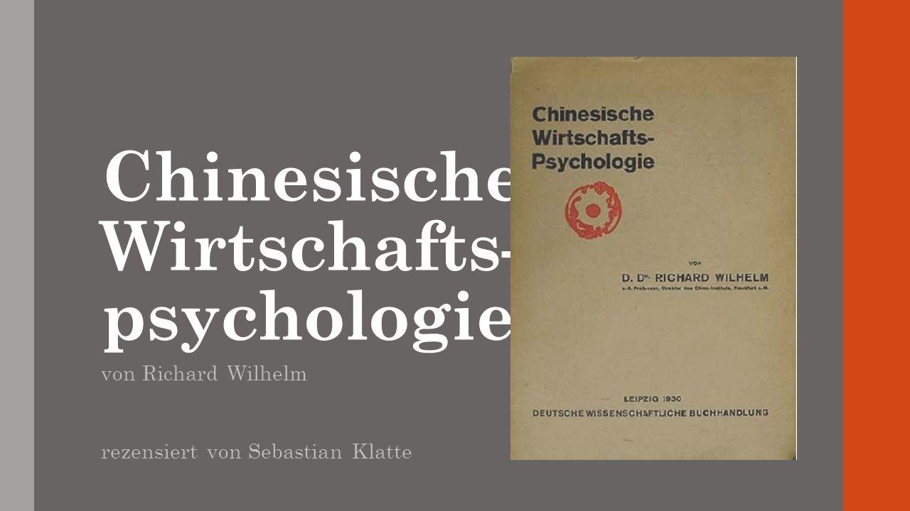 Chinesische Wirtschafts- psychologie von Richard Wilhelm rezensiert von Sebastian Klatte