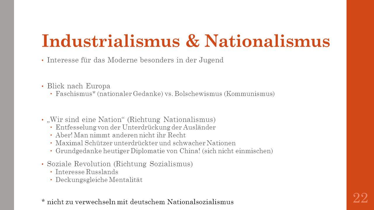 Industrialismus & Nationalismus Interesse für das Moderne besonders in der Jugend Blick nach Europa Faschismus* (nationaler Gedanke) vs. Bolschewismus