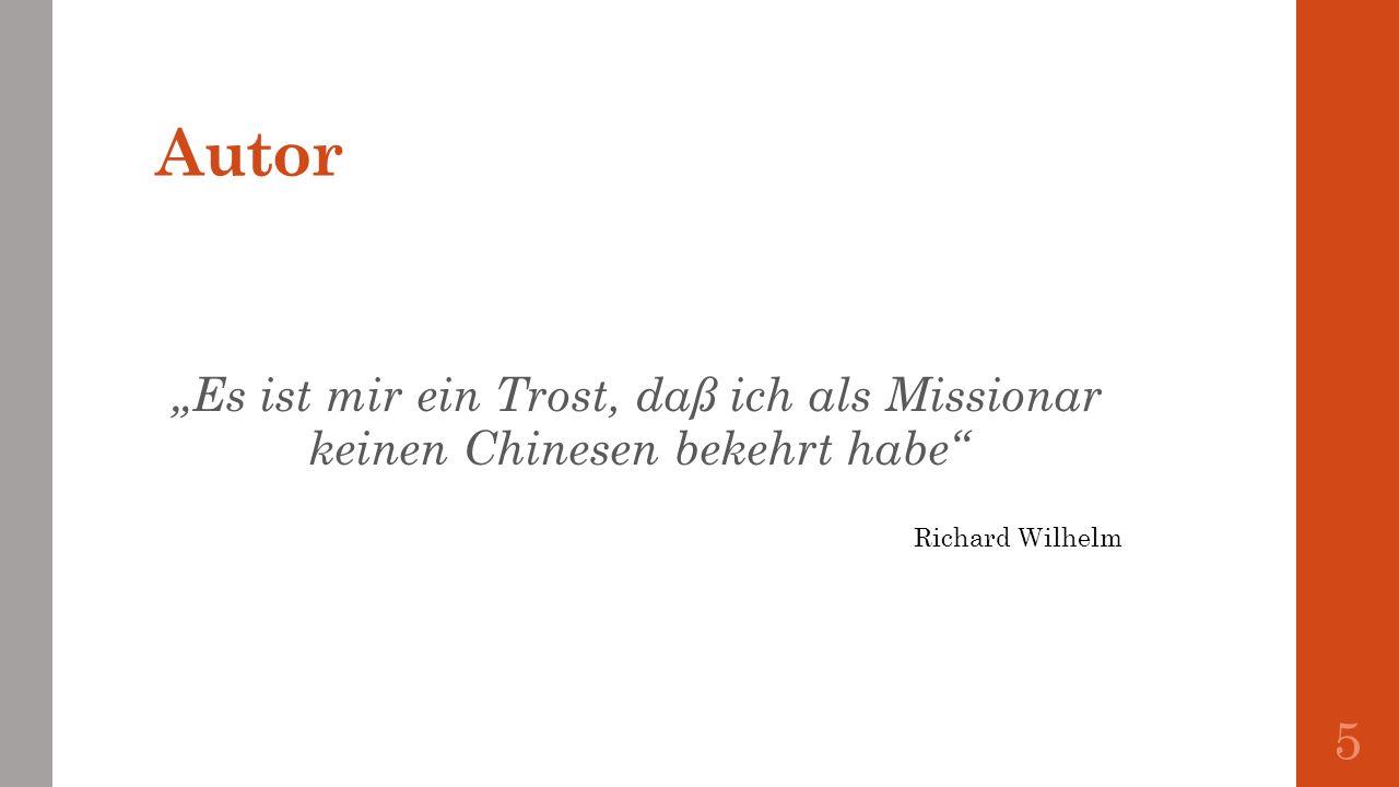 Autor Es ist mir ein Trost, daß ich als Missionar keinen Chinesen bekehrt habe 5 Richard Wilhelm