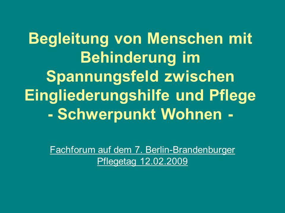 Begleitung von Menschen mit Behinderung im Spannungsfeld zwischen Eingliederungshilfe und Pflege - Schwerpunkt Wohnen - Fachforum auf dem 7. Berlin-Br