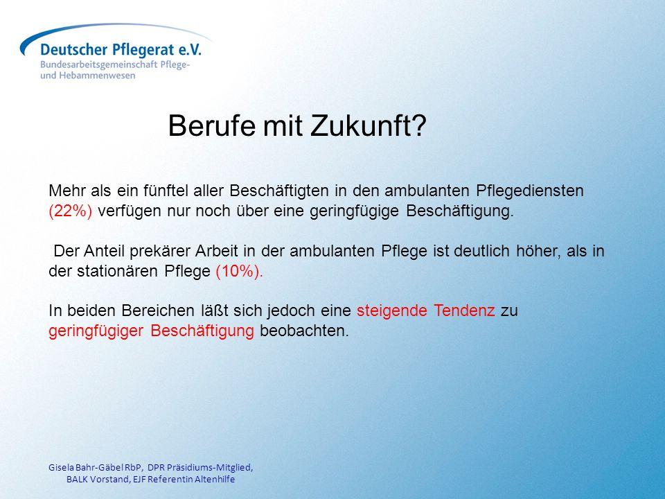 Gisela Bahr-Gäbel RbP, DPR Präsidiums-Mitglied, BALK Vorstand, EJF Referentin Altenhilfe Berufe mit Zukunft.