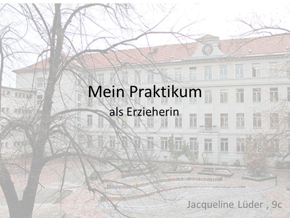 Mein Praktikum Jacqueline Lüder, 9c als Erzieherin