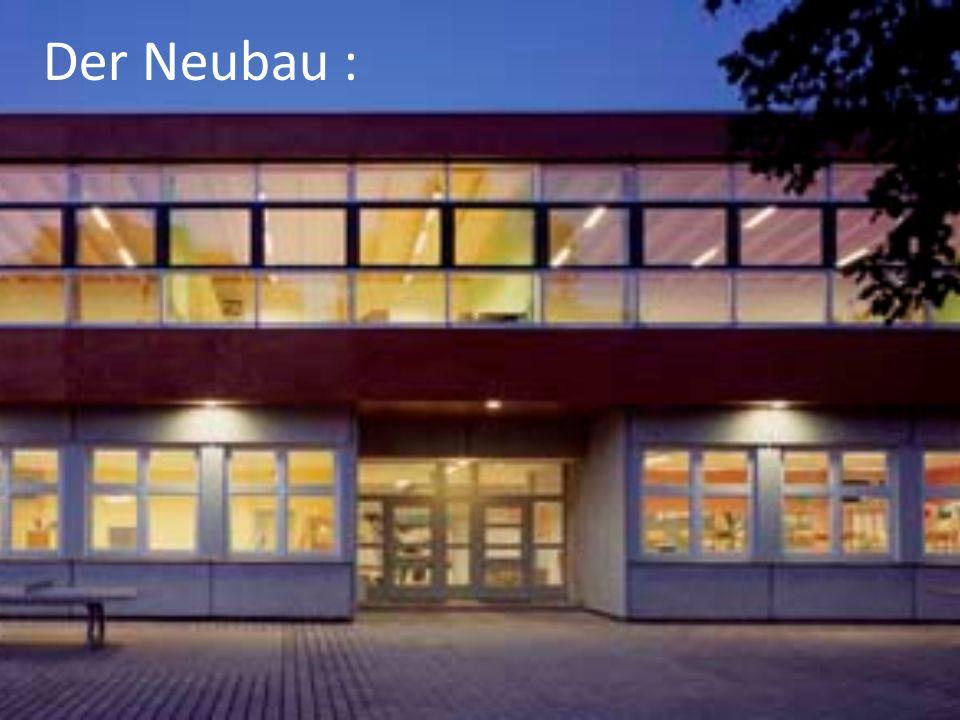 Der Neubau :
