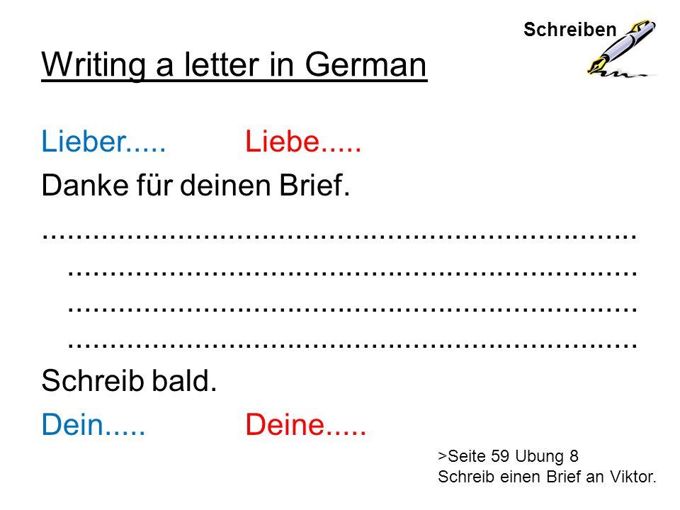 Schreiben Writing a letter in German Lieber..... Liebe..... Danke für deinen Brief....................................................................