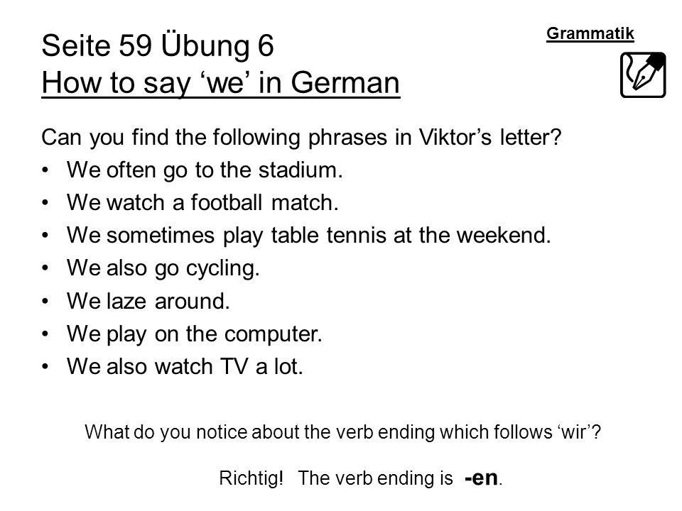 Grammatik Seite 59 Übung 6 How to say we in German Can you find the following phrases in Viktors letter.