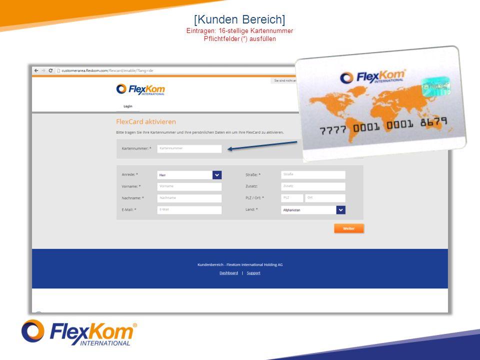 [Kunden Bereich] Eintragen: 16-stellige Kartennummer Pflichtfelder (*) ausfüllen