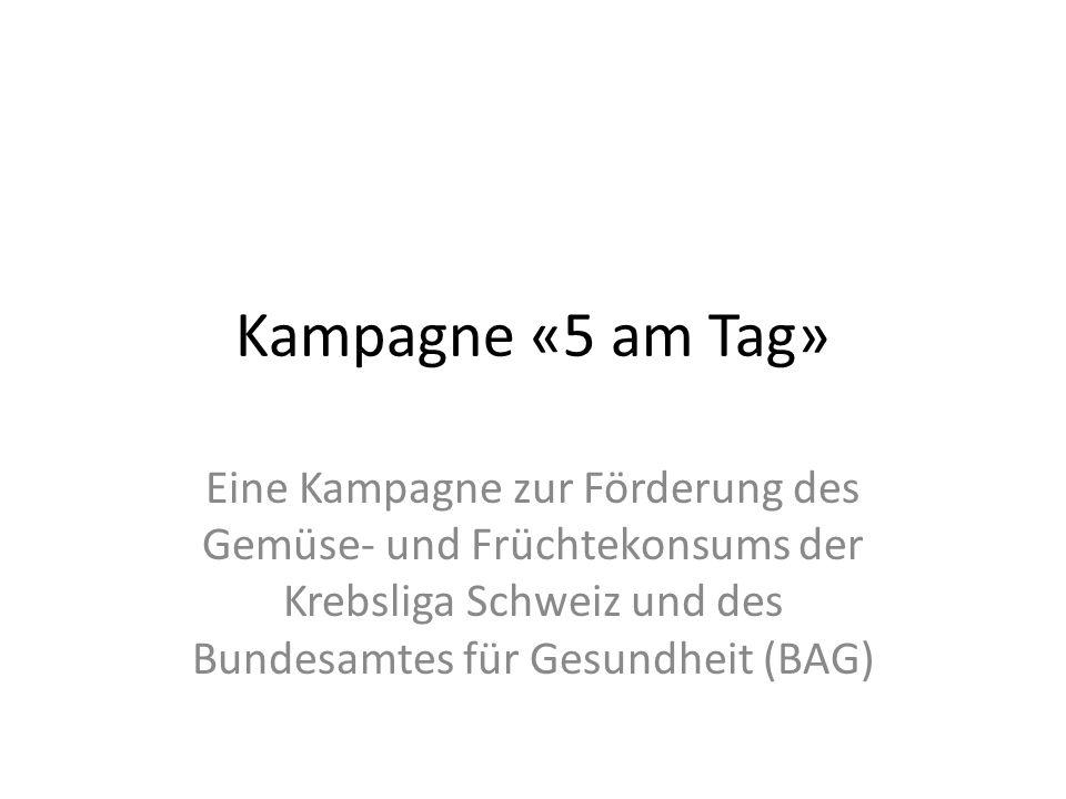 Die Kampagne «5 am Tag» Schweizerinnen und Schweizer sind Gemüse- und Früchtemuffel: – Statt der empfohlenen 5 Portionen am Tag werden durchschnittlich nur drei Portionen verzehrt.