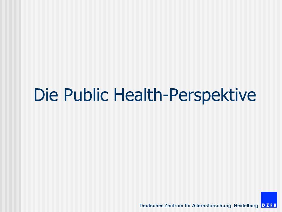 Deutsches Zentrum für Alternsforschung, Heidelberg Die Public Health-Perspektive