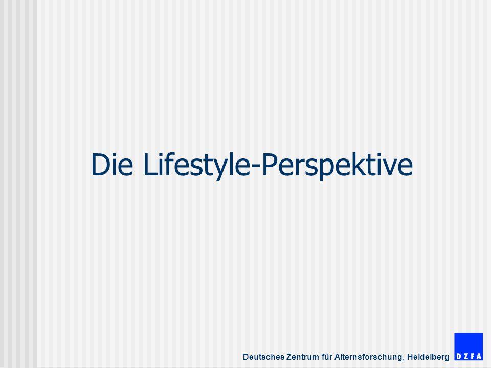 Deutsches Zentrum für Alternsforschung, Heidelberg Die Lifestyle-Perspektive