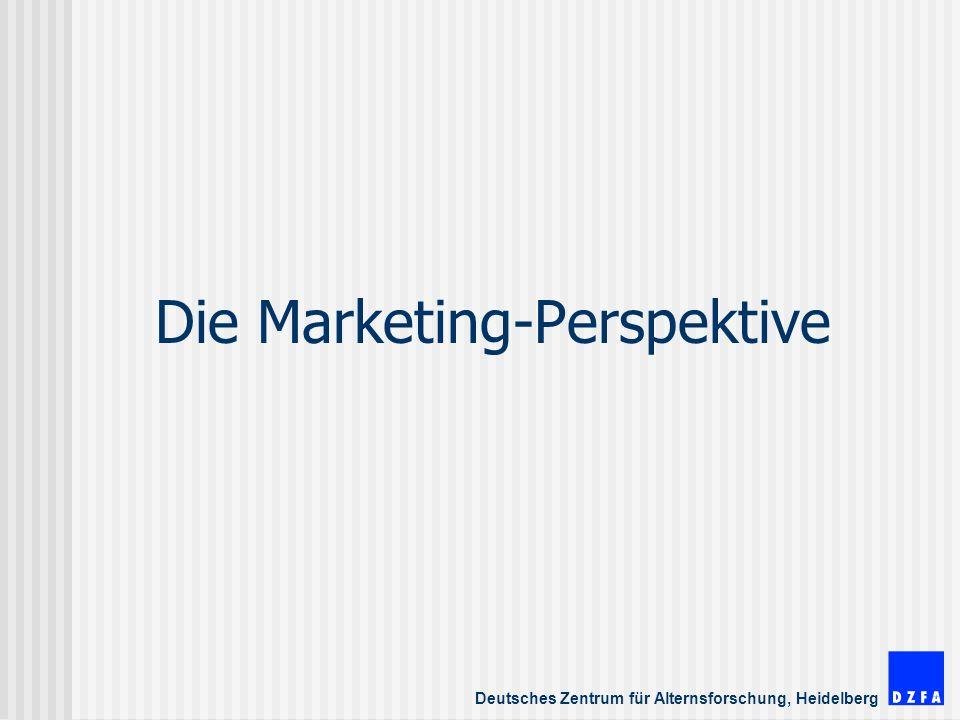Deutsches Zentrum für Alternsforschung, Heidelberg Die Marketing-Perspektive