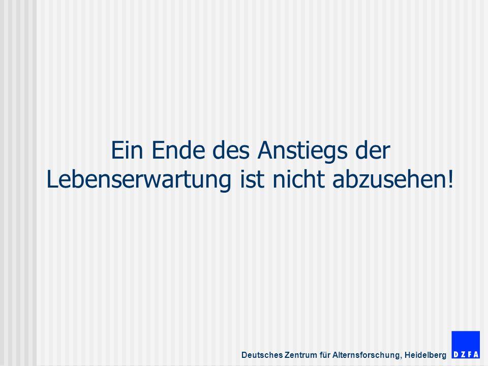Deutsches Zentrum für Alternsforschung, Heidelberg Ein Ende des Anstiegs der Lebenserwartung ist nicht abzusehen!
