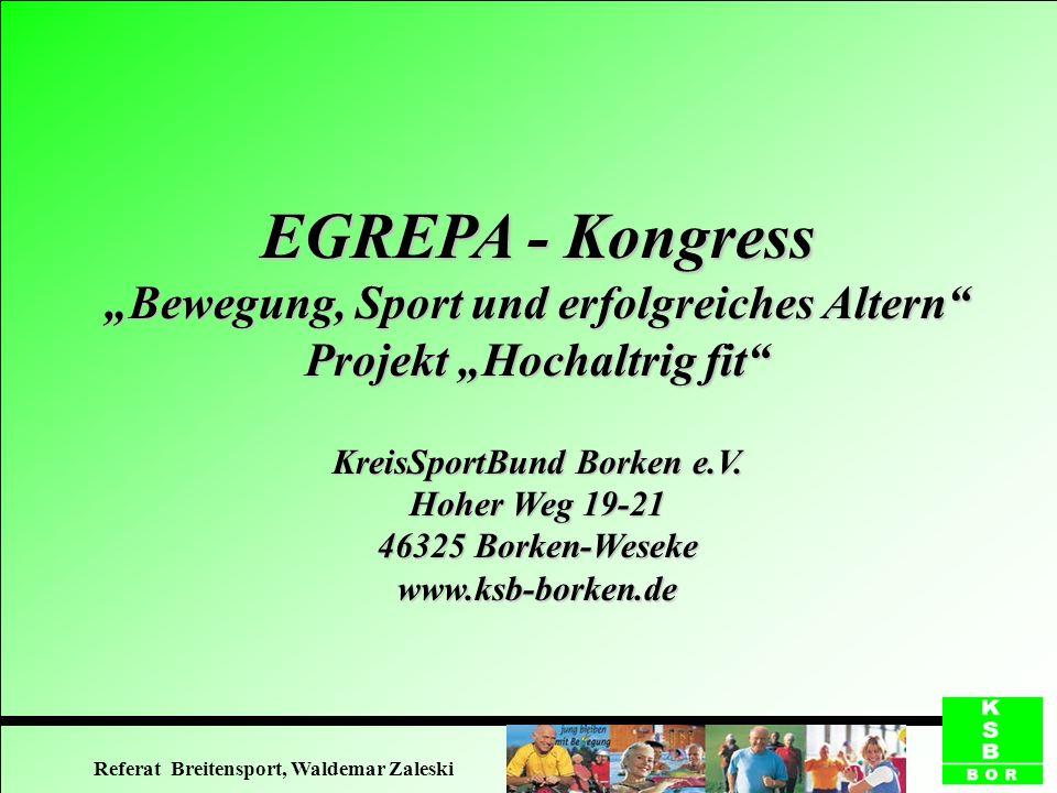 EGREPA - Kongress Bewegung, Sport und erfolgreiches Altern Projekt Hochaltrig fit KreisSportBund Borken e.V. Hoher Weg 19-21 46325 Borken-Weseke www.k